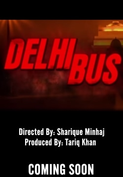 Delhi Bus Movie Release Date, Cast, Trailer, Songs, Review