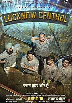Lucknow Central Movie Release Date, Cast, Trailer, Songs, Review
