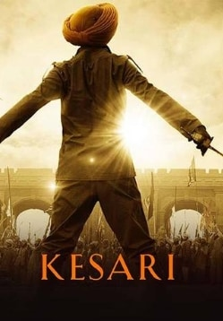 Kesari Movie Release Date, Cast, Trailer, Songs, Review