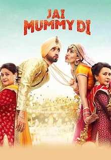 Jai Mummy Di Movie Official Trailer, Release Date, Cast, Songs, Review