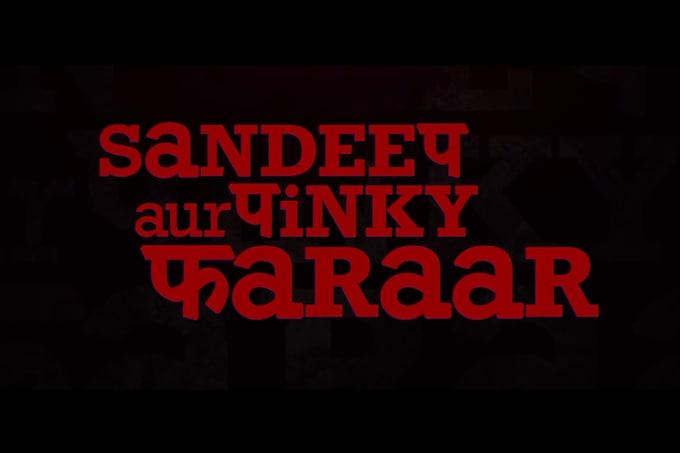 Sandeep Aur Pinky Faraar Movie Ticket Offers, Online Booking, Trailer, Songs and Ratings