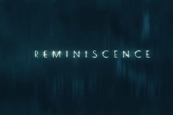 Reminiscence Movie Ticket Offers, Online Booking, Ticket Price, Reviews and Ratings