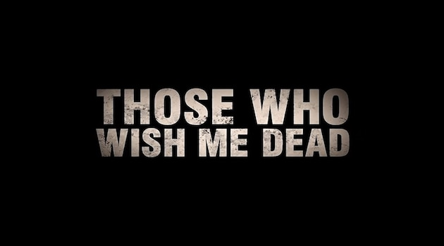 Those Who Wish Me Dead Movie Ticket Offers, Online Booking, Ticket Price, Reviews and Ratings