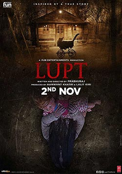 Lupt Movie Release Date, Cast, Trailer, Songs, Review