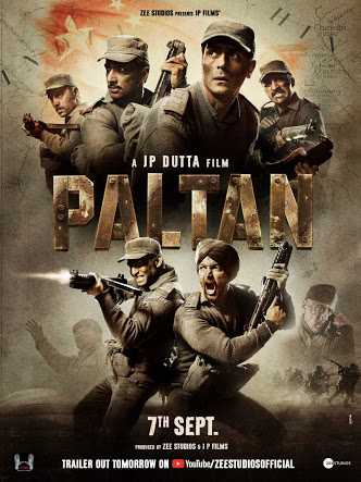 Paltan Movie Release Date, Cast, Trailer, Songs, Review